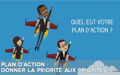 Plan d'action : Donner la priorité aux priorités !
