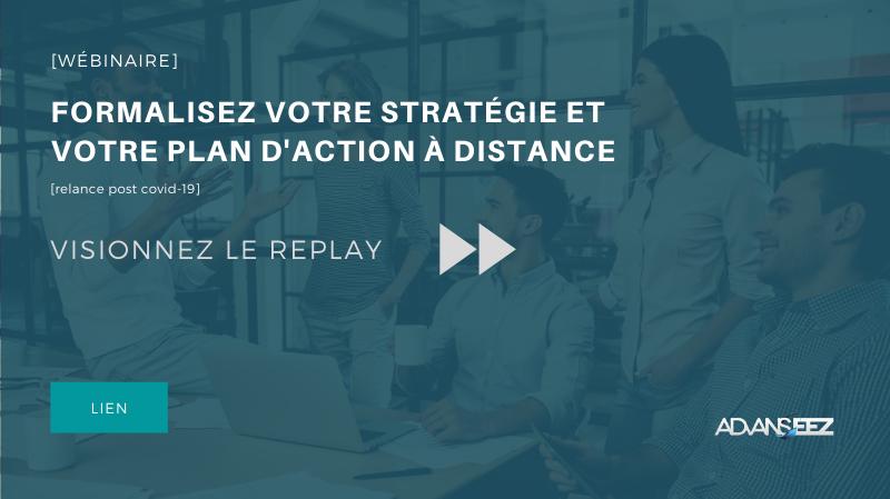 [Replay Webinar] Formalisez votre stratégie et votre plan d'action à distance